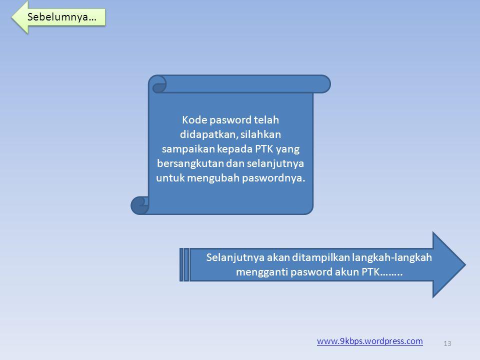 Sebelumnya… www.9kbps.wordpress.com Buka file xps tadi, untuk mengetahui surat pemeberitahuan reset pasword seperti gambar ini Catat kode ini, atau bisa dengan menggunakan Copy Paste… 12