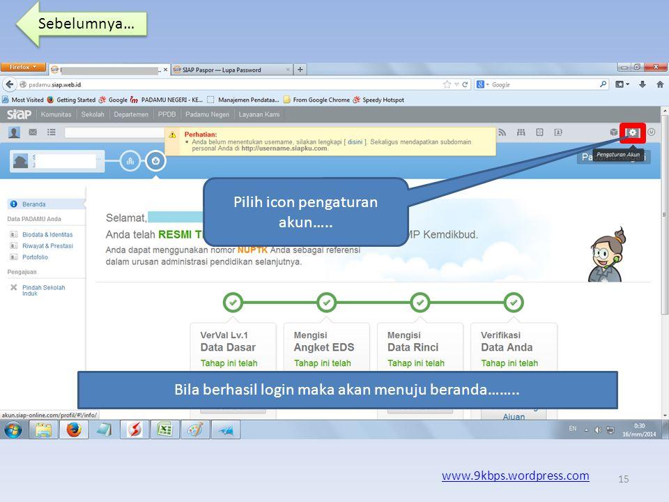 Sebelumnya… www.9kbps.wordpress.com Login ptk, seperti biasa… Masukan NUPTK dan kode pasword 14