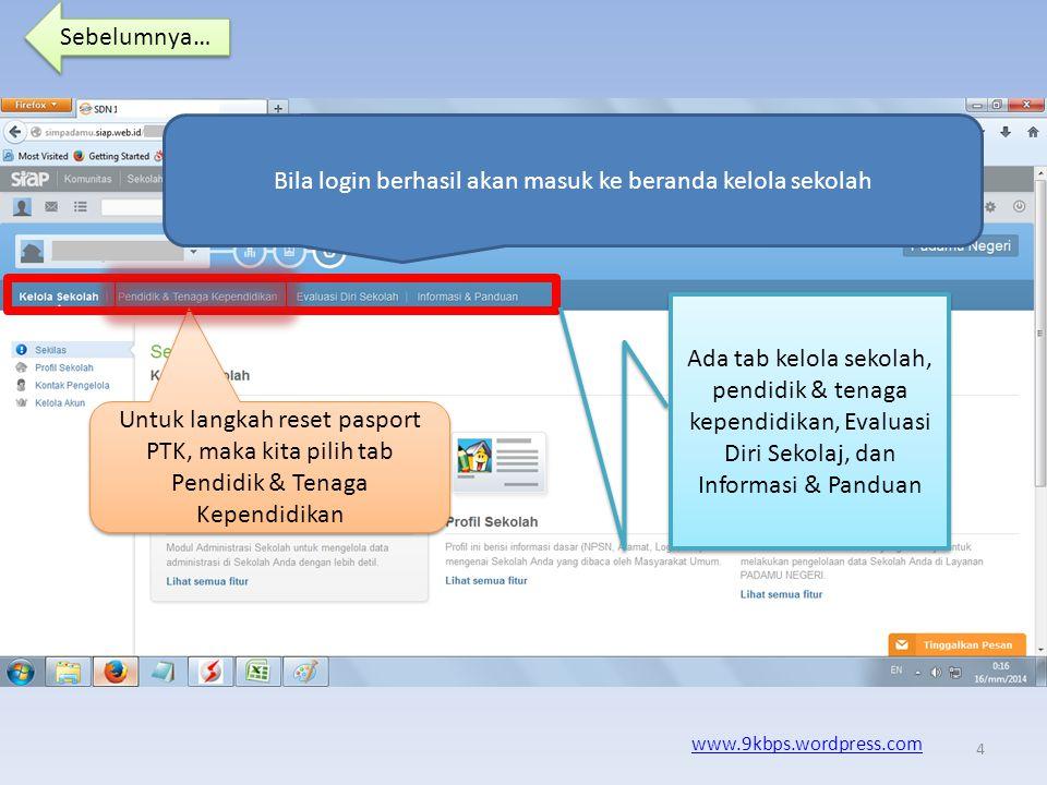 Sebelumnya… www.9kbps.wordpress.com Untuk login sekolah, masukan NPSN dan paswordnya….. 3