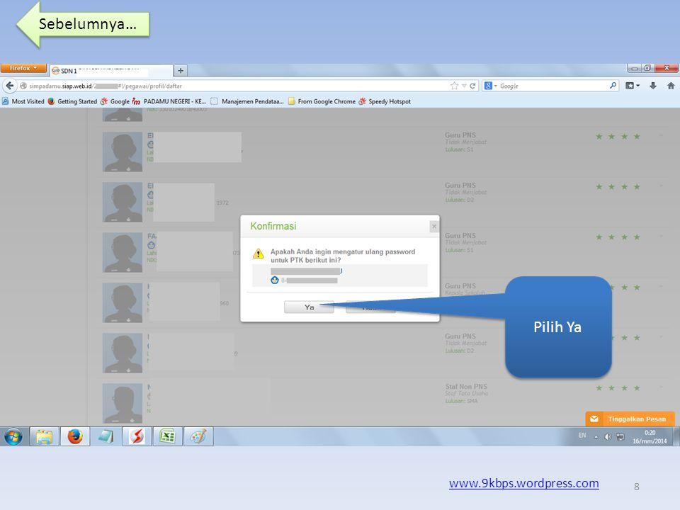 Sebelumnya… www.9kbps.wordpress.com Akan tampil daftar ptk… Sorot mouse pointer ke anak panah kecil di samping, hingga tampil pilihan atur ulang pasword… Pilih Atur Ulang Pasword….