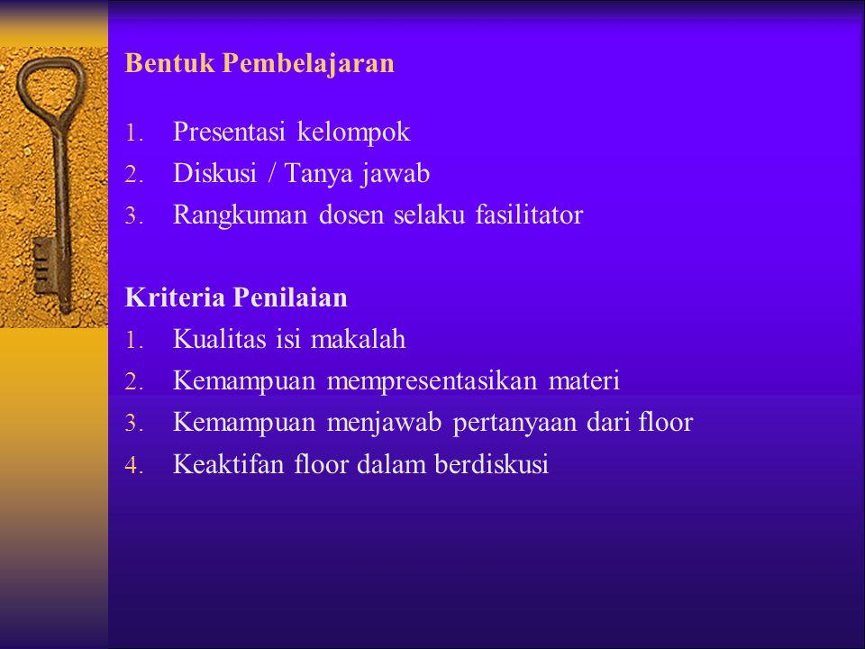 Penilaian 1. UTS30% 2. UAS30% 3. Quiz / Presentasi20% 4. Paper / Tugas20%
