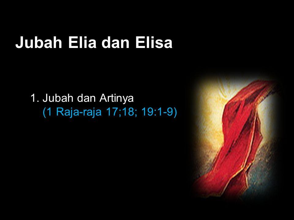 Black Jubah Elia dan Elisa 1. Jubah dan Artinya (1 Raja-raja 17;18; 19:1-9)