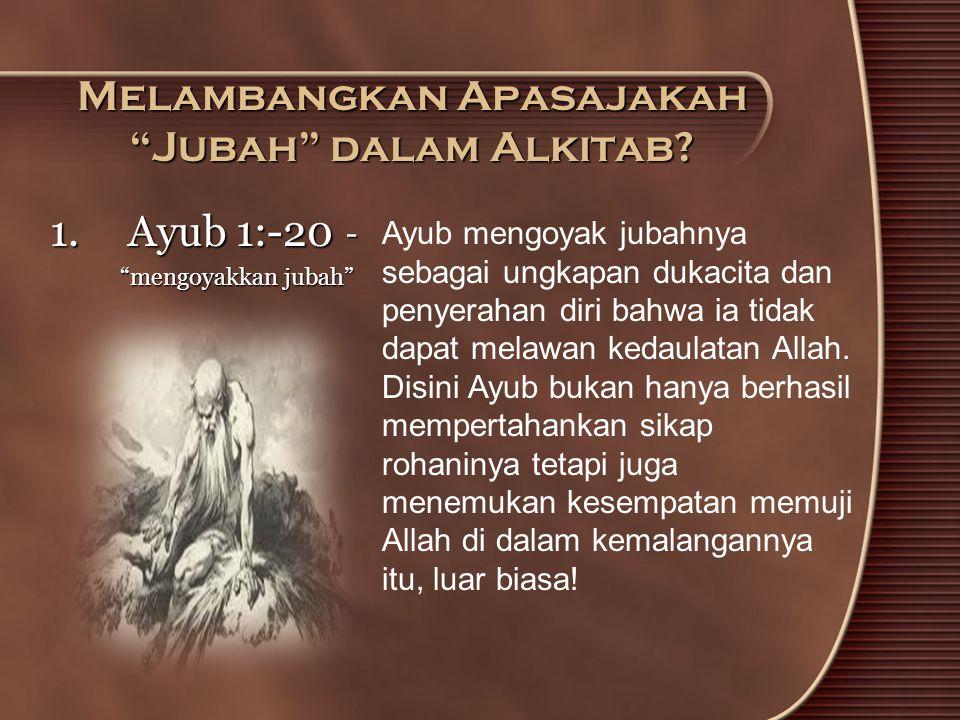 "Melambangkan Apasajakah ""Jubah"" dalam Alkitab? 1.Ayub 1:-20 ""mengoyakkan jubah"" ""mengoyakkan jubah"" - - Ayub mengoyak jubahnya sebagai ungkapan dukaci"