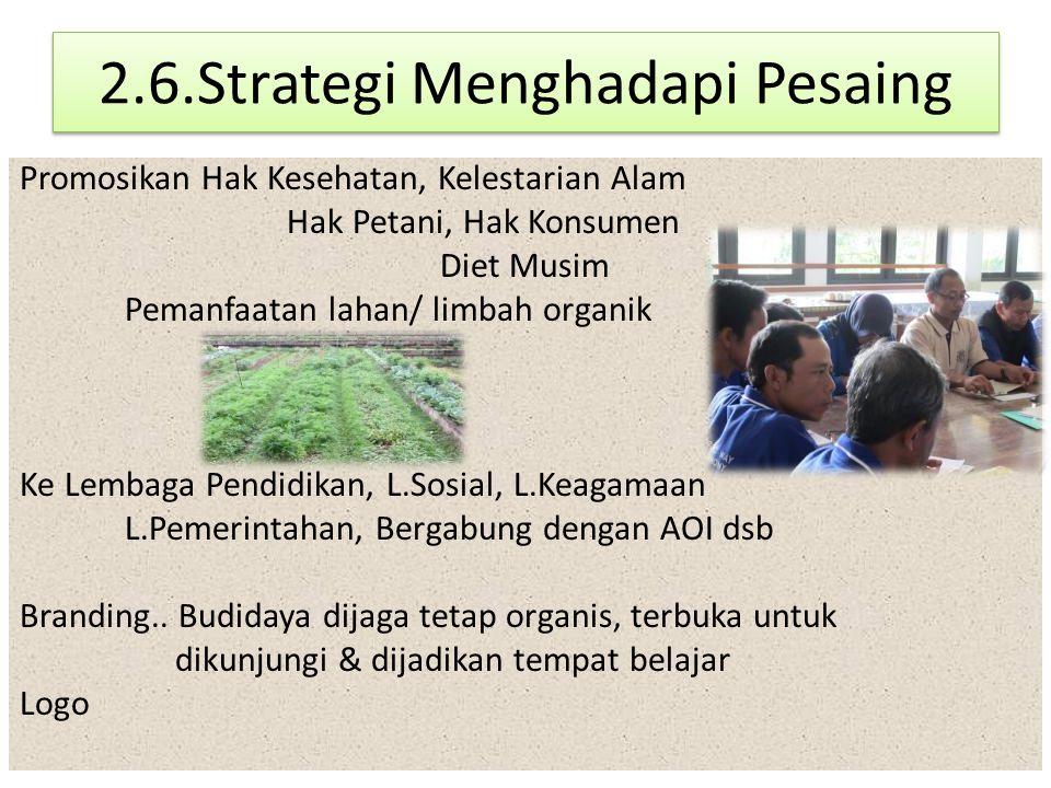 2.6.Strategi Menghadapi Pesaing Promosikan Hak Kesehatan, Kelestarian Alam Hak Petani, Hak Konsumen Diet Musim Pemanfaatan lahan/ limbah organik Ke Le