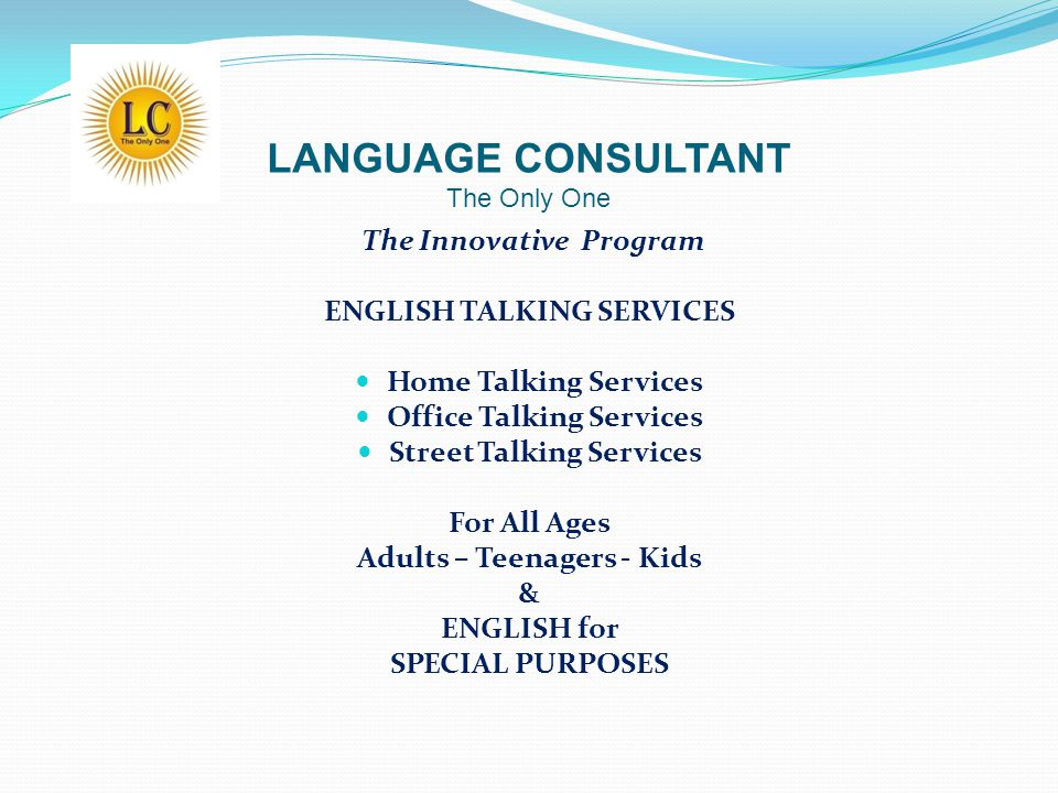 LANGUAGE CONSULTANT The Only One The Innovative Program ENGLISH TALKING SERVICES  Home Talking Services  Office Talking Services  Street Talking Se