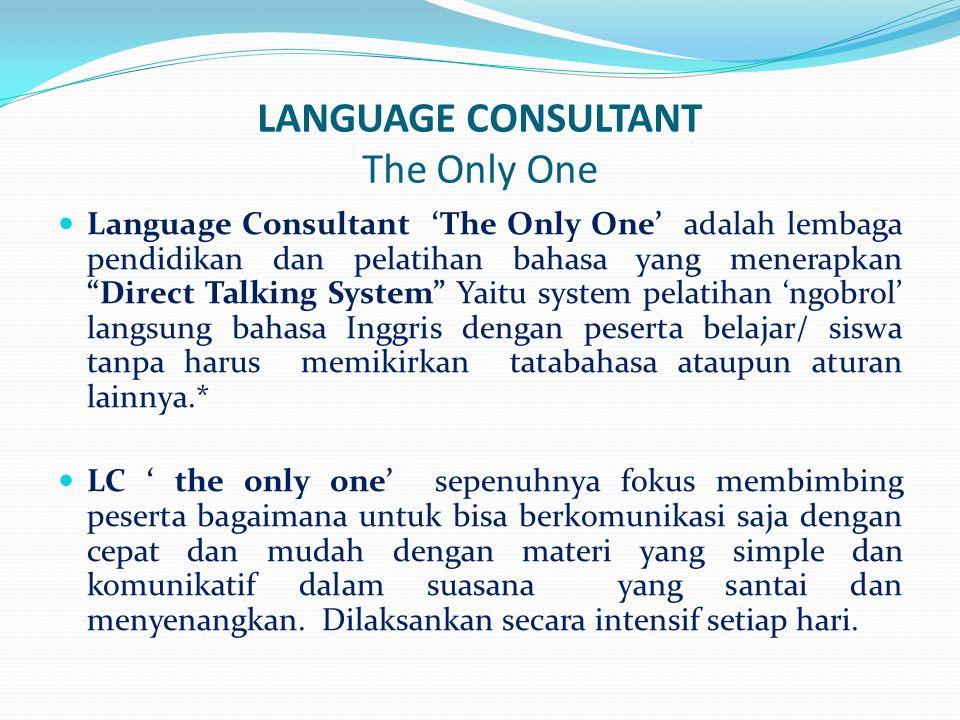 TRAINING PROGRAM  Program pelatihan unggulan yang diselenggarakan oleh LC ' the only One' adalah ' English Talking Service.'  English Talking Service, adalah program inovatif terbaru yang sangat beda dengan program pelatihan bahasa pada umumnya.