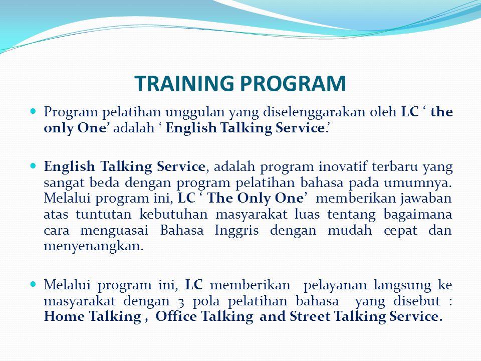LANGUAGE CONSULTANT The Only One  Home Talking Service, adalah pelatihan berbicara bahasa Inggris intensif setiap hari khusus keluarga yang dilaksanakan di rumah dengan pendekatan kekeluargaan yang santai, akrab dan menyenangkan.