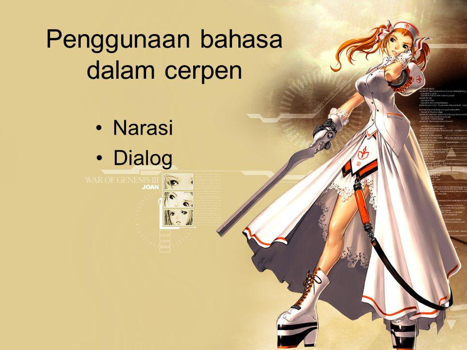 Penggunaan bahasa dalam cerpen •N•Narasi •D•Dialog