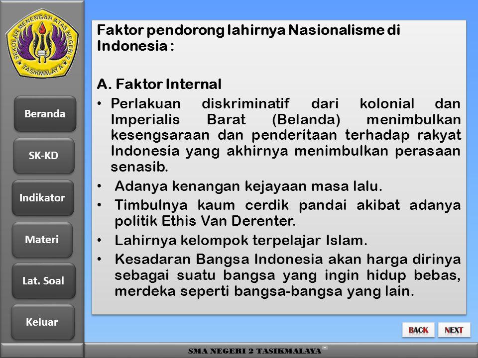 Beranda SK-KD Indikator Materi Lat. Soal Lat. Soal Keluar SMA NEGERI 2 TASIKMALAYA Faktor pendorong lahirnya Nasionalisme di Indonesia : A. Faktor Int