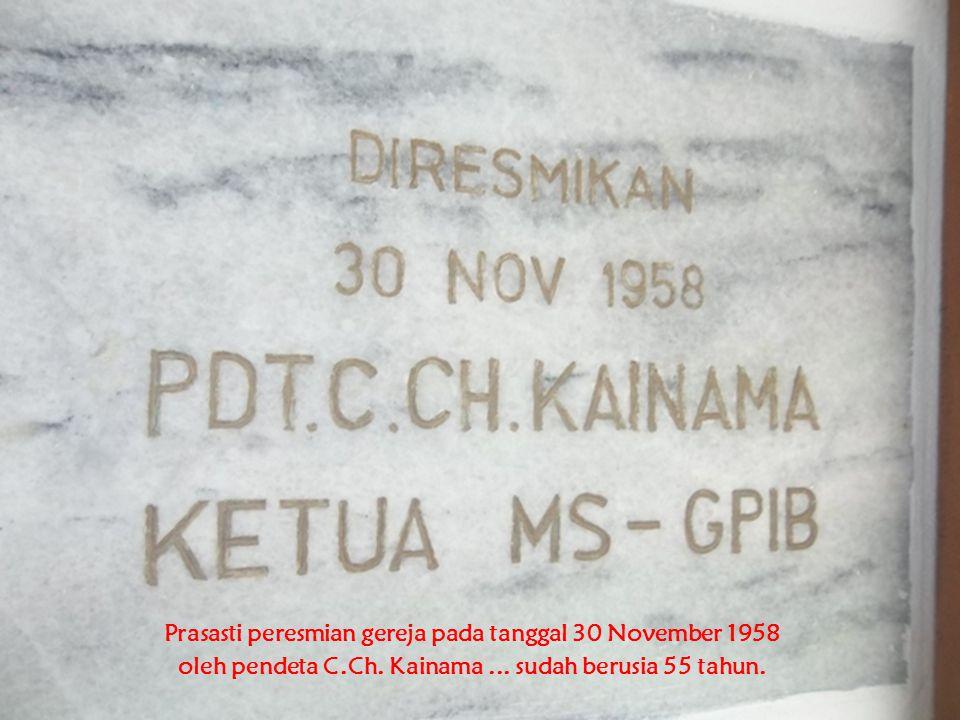 Prasasti peresmian gereja pada tanggal 30 November 1958 oleh pendeta C.Ch. Kainama... sudah berusia 55 tahun.