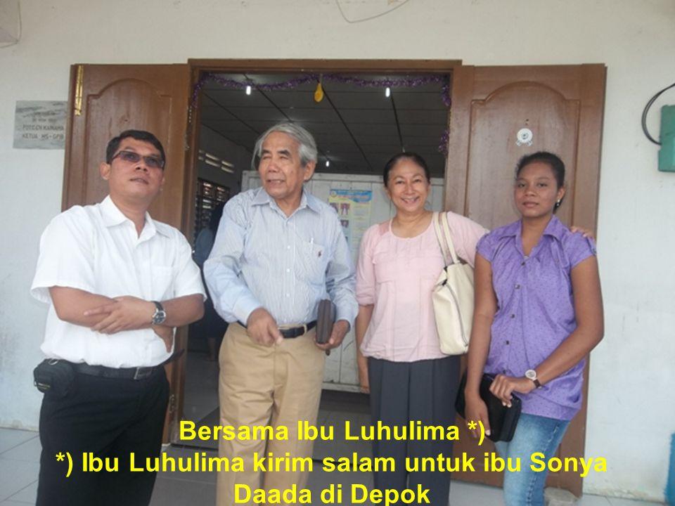 Bersama Ibu Luhulima *) *) Ibu Luhulima kirim salam untuk ibu Sonya Daada di Depok