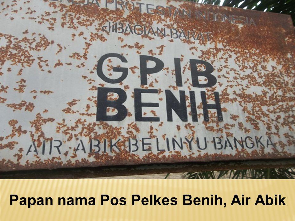 Papan nama Pos Pelkes Benih, Air Abik