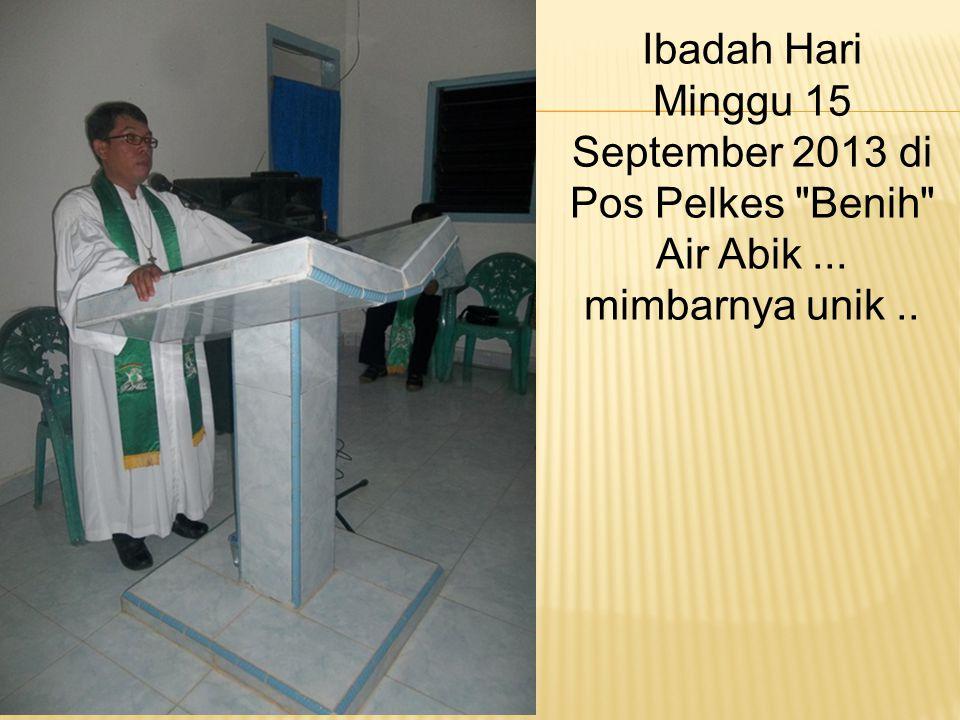 Ibadah Hari Minggu 15 September 2013 di Pos Pelkes