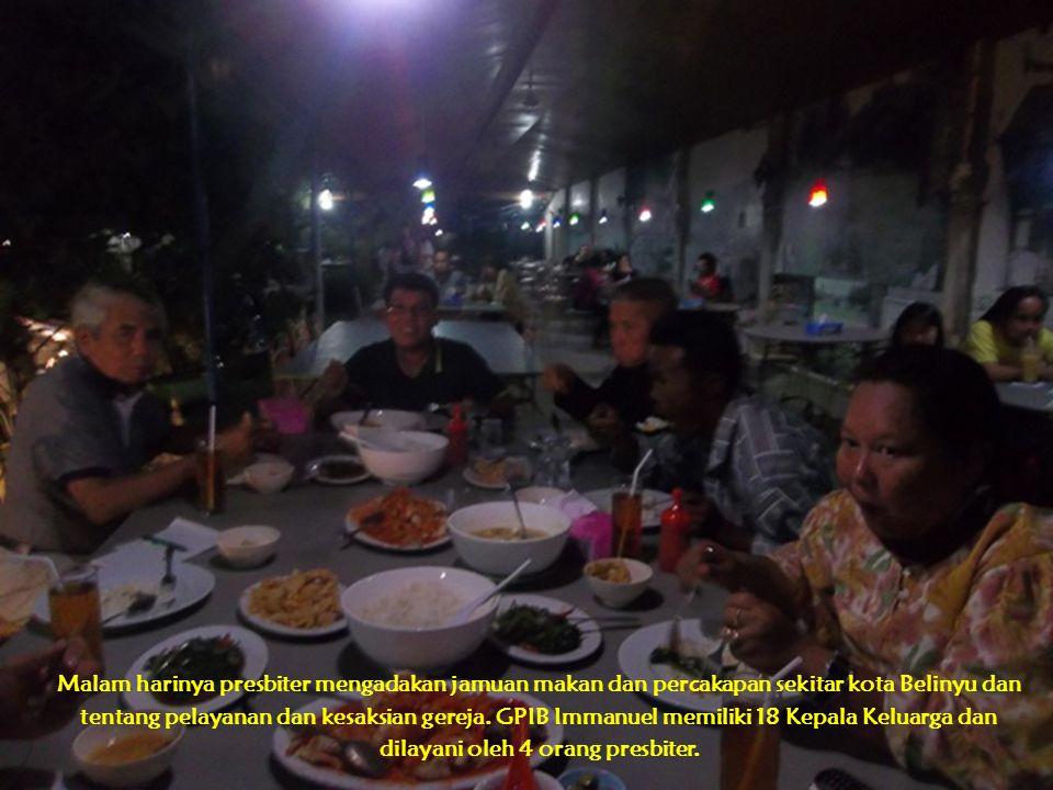 Malam harinya presbiter mengadakan jamuan makan dan percakapan sekitar kota Belinyu dan tentang pelayanan dan kesaksian gereja. GPIB Immanuel memiliki