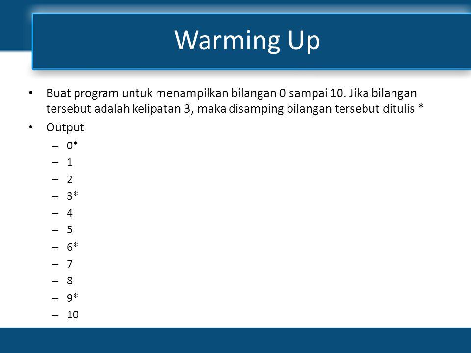 Warming Up • Buat program untuk menghitung akar-akar persamaan kuadrat dari Ax 2 +Bx+C=0 – A, B dan C diinputkan oleh user – Hitung nilai D = B 2 -4*A*C – Jika D<0 maka tampilkan Akar AX2 + BX +C=0 adalah imajiner – Jika D=0 maka hitung : • AKar1= -B / (2*A ) • Akar2=Akar 1 • Tampilkan tulisan nilai akar1 dan akar2 – Jika D>0 • AKar1= -B + Akar(D)/ (2*A ) • Akar2= -B - Akar(D)/ (2*A ) • Tampilkan tulisan nilai akar1 dan akar2