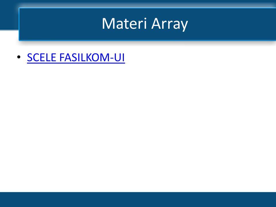 Materi Array • SCELE FASILKOM-UI SCELE FASILKOM-UI