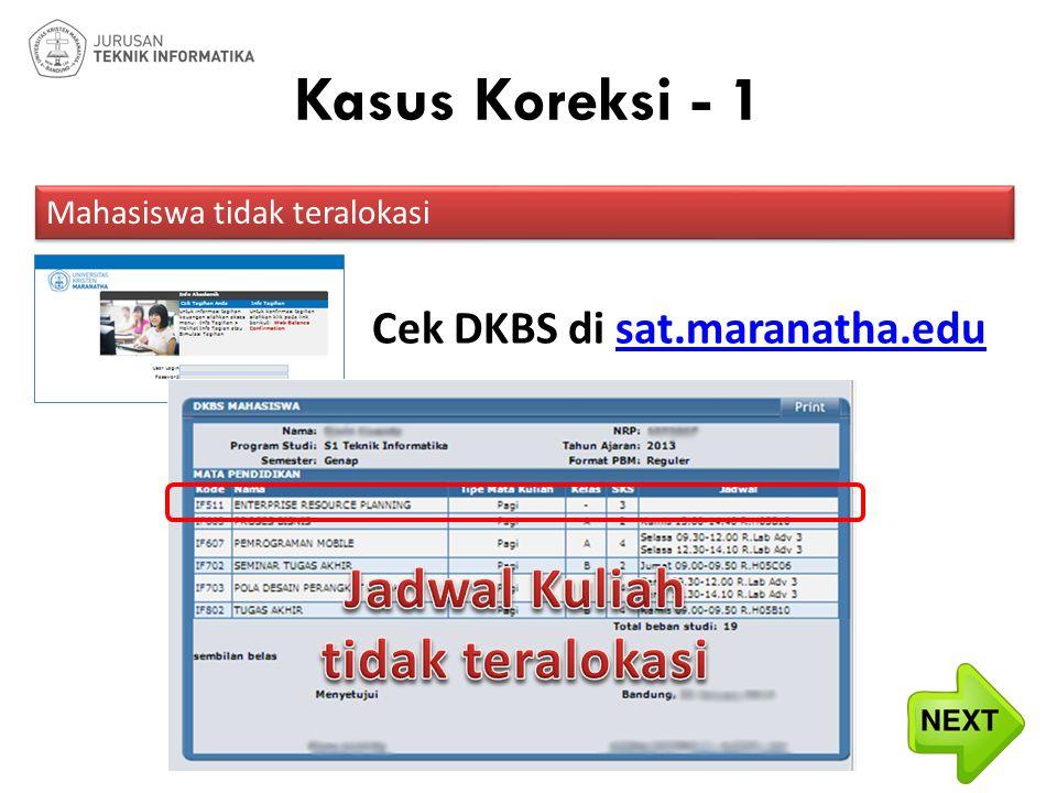 Kasus Koreksi - 1 Mahasiswa tidak teralokasi Cek DKBS di sat.maranatha.edusat.maranatha.edu