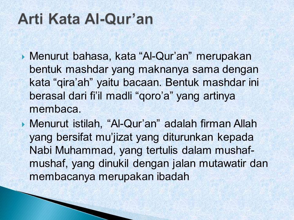 " Menurut bahasa, kata ""Al-Qur'an"" merupakan bentuk mashdar yang maknanya sama dengan kata ""qira'ah"" yaitu bacaan. Bentuk mashdar ini berasal dari fi'"