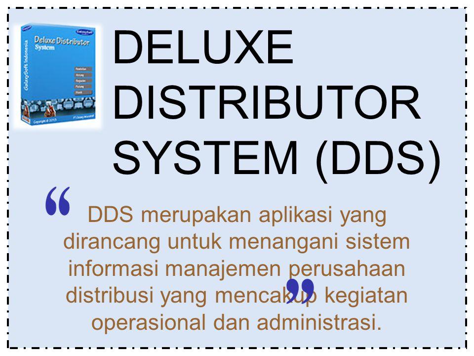 DDS merupakan aplikasi yang dirancang untuk menangani sistem informasi manajemen perusahaan distribusi yang mencakup kegiatan operasional dan administ