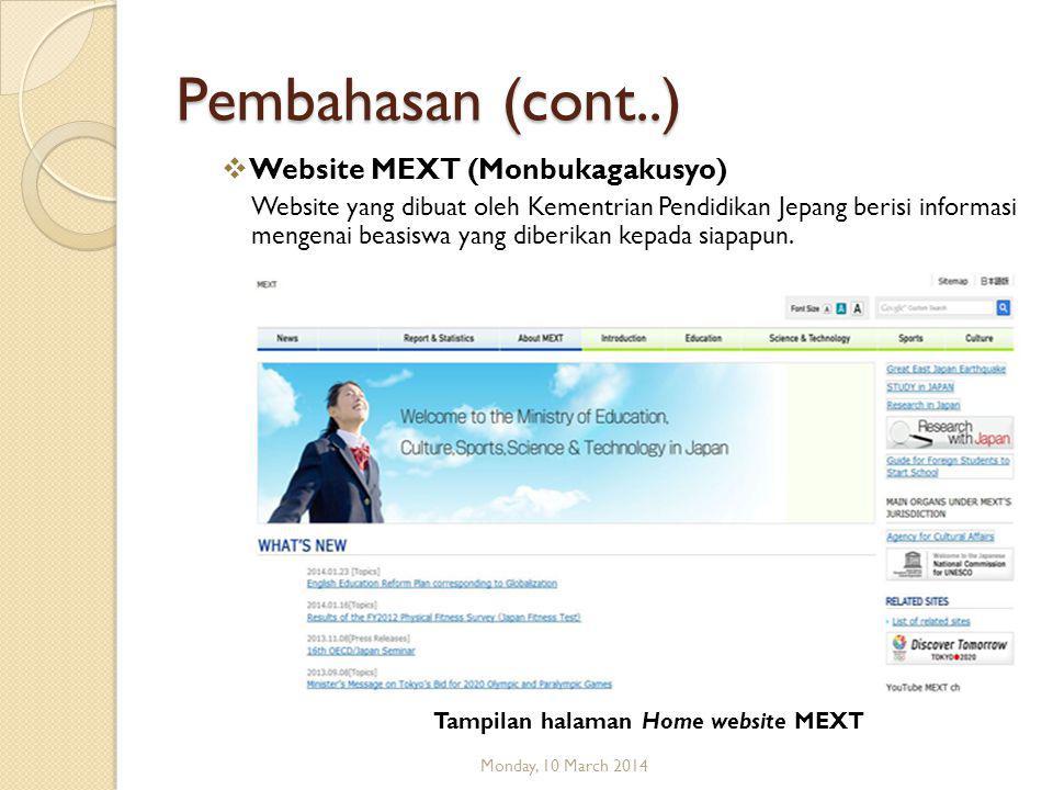  Website MEXT (Monbukagakusyo) Website yang dibuat oleh Kementrian Pendidikan Jepang berisi informasi mengenai beasiswa yang diberikan kepada siapapun.