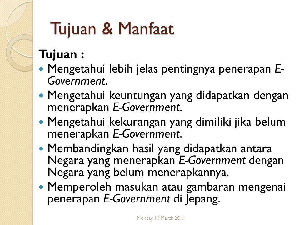 Tujuan & Manfaat Tujuan :  Mengetahui lebih jelas pentingnya penerapan E- Government.