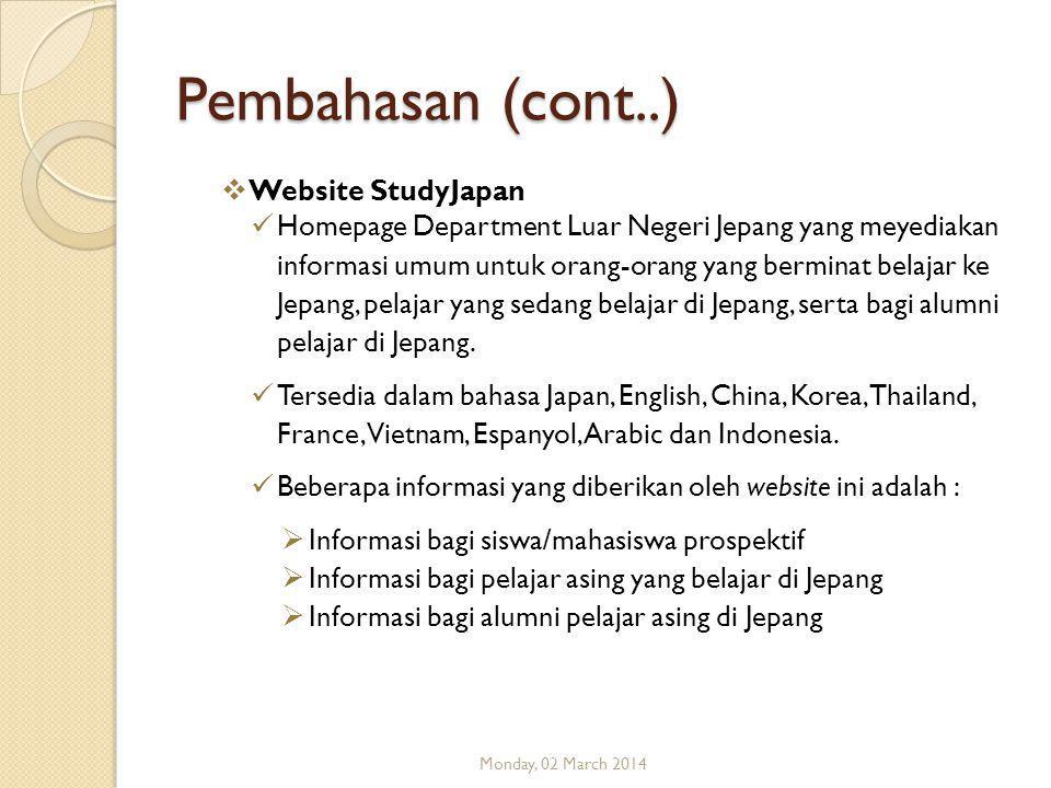 Pembahasan (cont..)  Website StudyJapan  Homepage Department Luar Negeri Jepang yang meyediakan informasi umum untuk orang-orang yang berminat belajar ke Jepang, pelajar yang sedang belajar di Jepang, serta bagi alumni pelajar di Jepang.