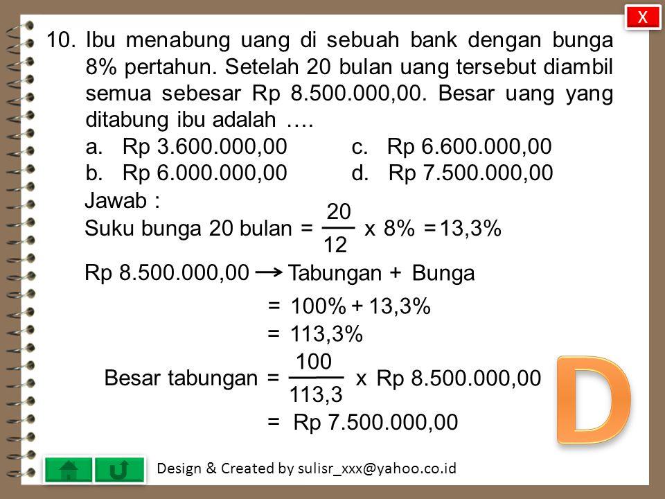 Design & Created by sulisr_xxx@yahoo.co.id 9.Jam tangan dijual Rp 380.000,00 dengan kerugian 5%.