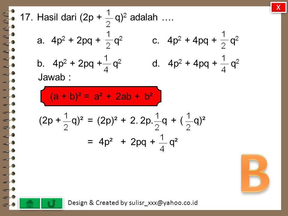 Design & Created by sulisr_xxx@yahoo.co.id 16.Diketahui : A = 2a + 6b dan B = -3a + 4b.