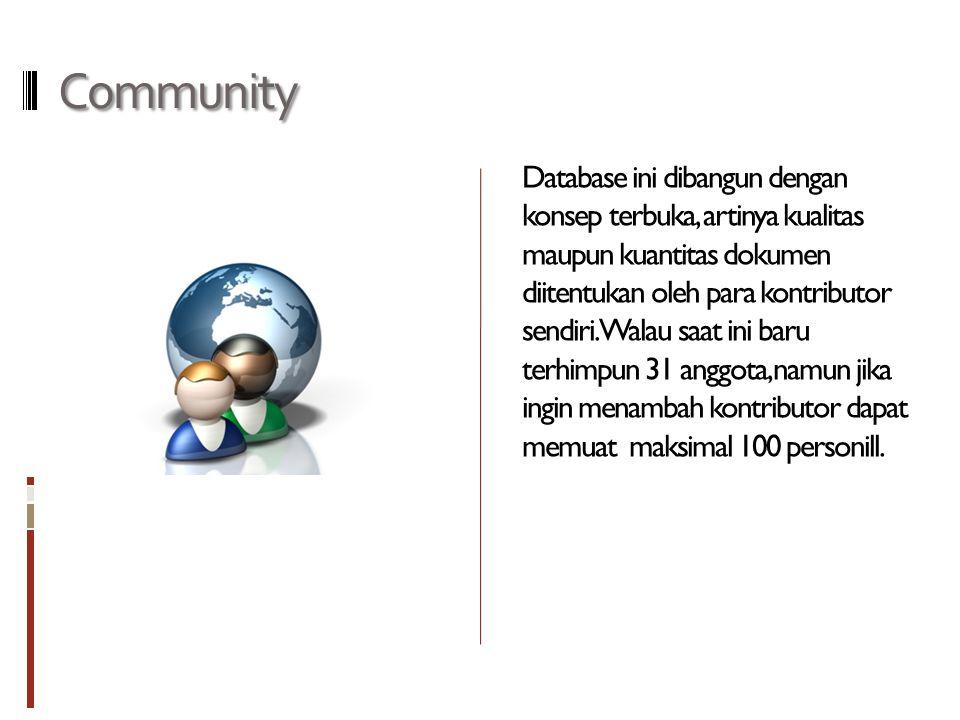 Community Database ini dibangun dengan konsep terbuka, artinya kualitas maupun kuantitas dokumen diitentukan oleh para kontributor sendiri.