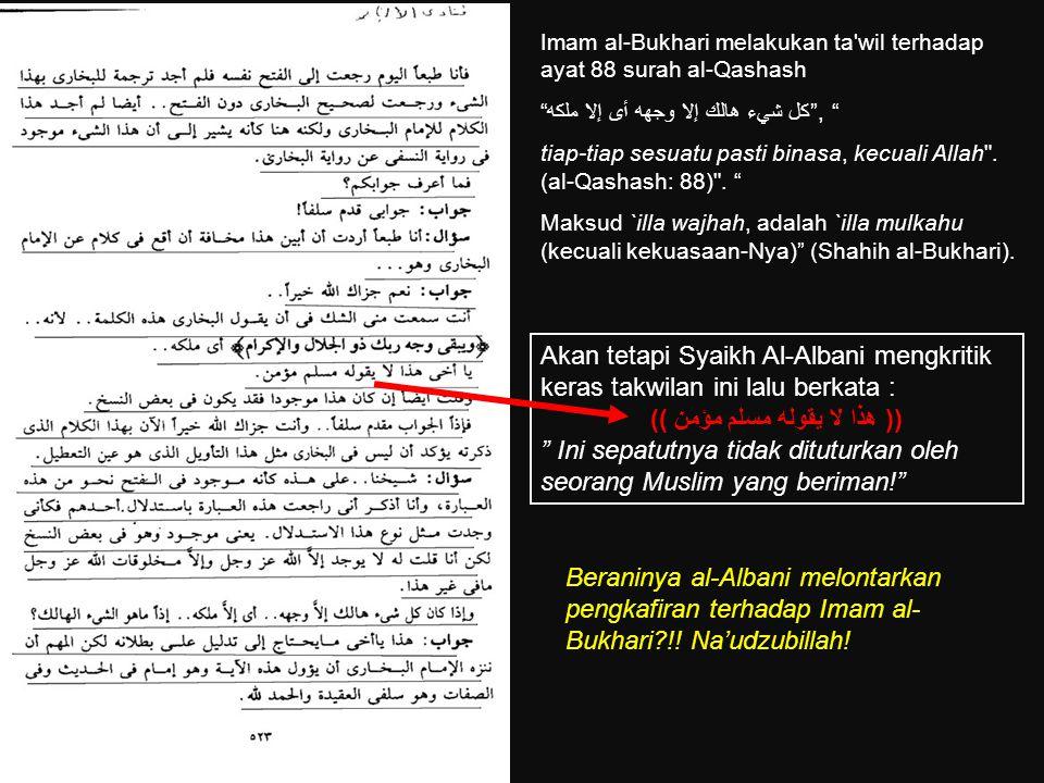 """Wahabi Mengkafirkan Imam al-Bukhari Syaikh Nashiruddin al-Albani, ulama wahabi, dalam Fatawa Al-Albani memvonis Imam al- Bukhari dengan sebutan """"Bukan"""
