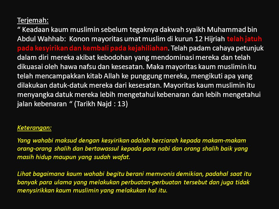 Dalam kitab Tarikh Najd: 13, Ibn Ghannam menyebutkan kondisi kaum muslimin sebelum Muhammad bin Abdul Wahhab berdakwah sebagai berikut : تاريخ نجدتاري