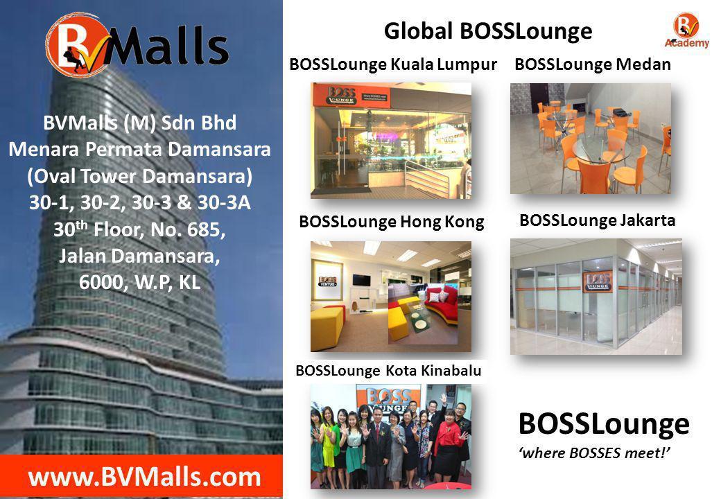 BVMalls (M) Sdn Bhd Menara Permata Damansara (Oval Tower Damansara) 30-1, 30-2, 30-3 & 30-3A 30 th Floor, No. 685, Jalan Damansara, 6000, W.P, KL www.