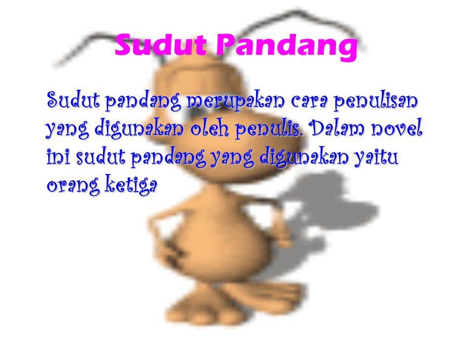 Sudut Pandang Sudut pandang merupakan cara penulisan yang digunakan oleh penulis.
