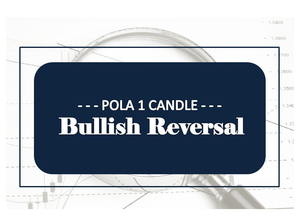 • Format 1 Candle • Diawali Downtrend • O dan C ssama/ hampir sama, sehingga candle tampak seperti tidak memiliki body.