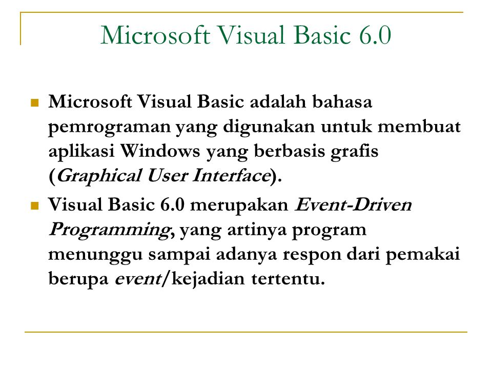 Struktur Aplikasi Visual Basic  Form  Window/jendela dimana user membuat interface/tampilan.