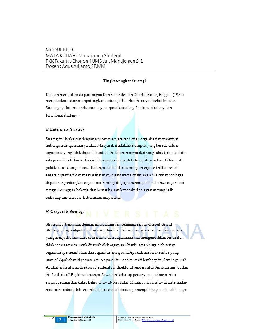 MODUL KE-9 MATA KULIAH : Manajemen Strategik PKK Fakultas Ekonomi UMB Jur. Manajemen S-1 Dosen : Agus Arijanto,SE,MM Tingkat-tingkat Strategi Dengan m