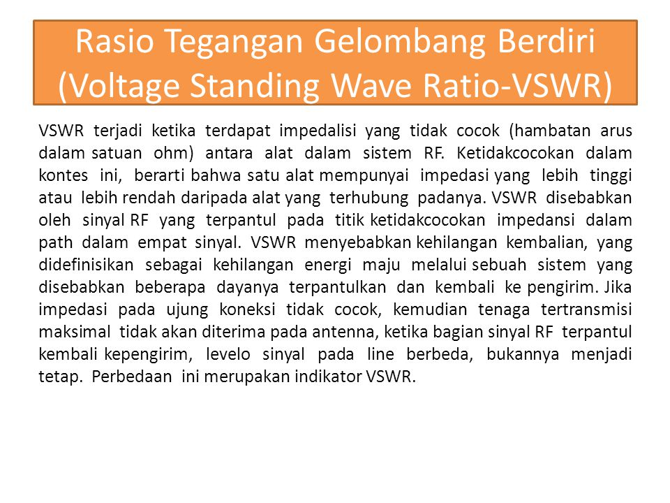 Sebagai ilustrasi VSWR, bayangkan air mengalir melalui dua selang.