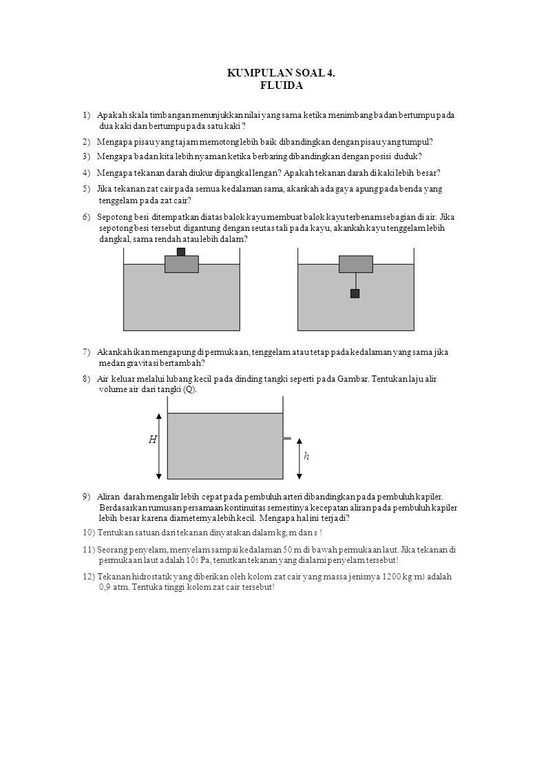 KUMPULAN SOAL 4. FLUIDA 1) Apakah skala timbangan menunjukkan nilai yang sama ketika menimbang badan bertumpu pada dua kaki dan bertumpu pada satu kak