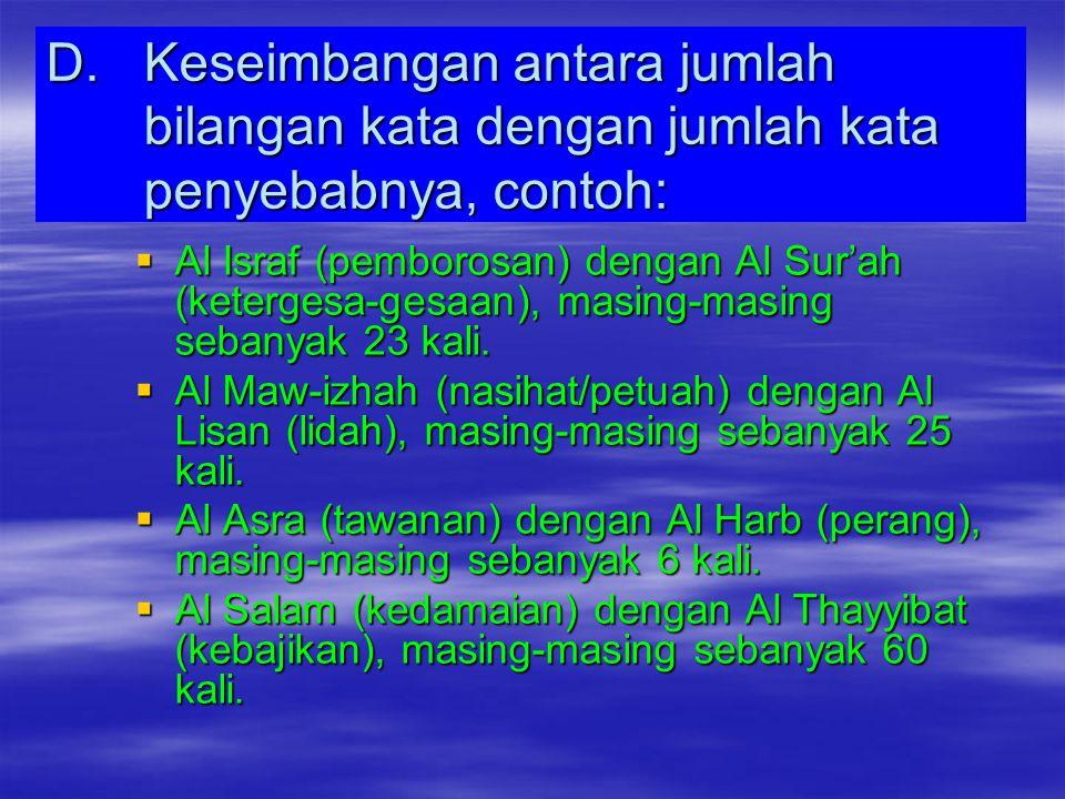C.Keseimbangan antara jumlah bilangan kata dengan jumlah kata yang menunjukan pada akibatnya, contoh:  Al Infaq (infaq) dengan Ar Ridha ( kerelaan),