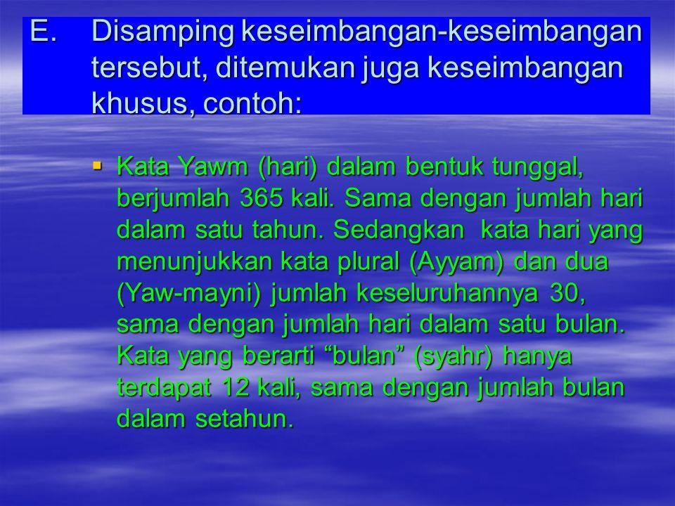 D.Keseimbangan antara jumlah bilangan kata dengan jumlah kata penyebabnya, contoh:  Al Israf (pemborosan) dengan Al Sur'ah (ketergesa-gesaan), masing