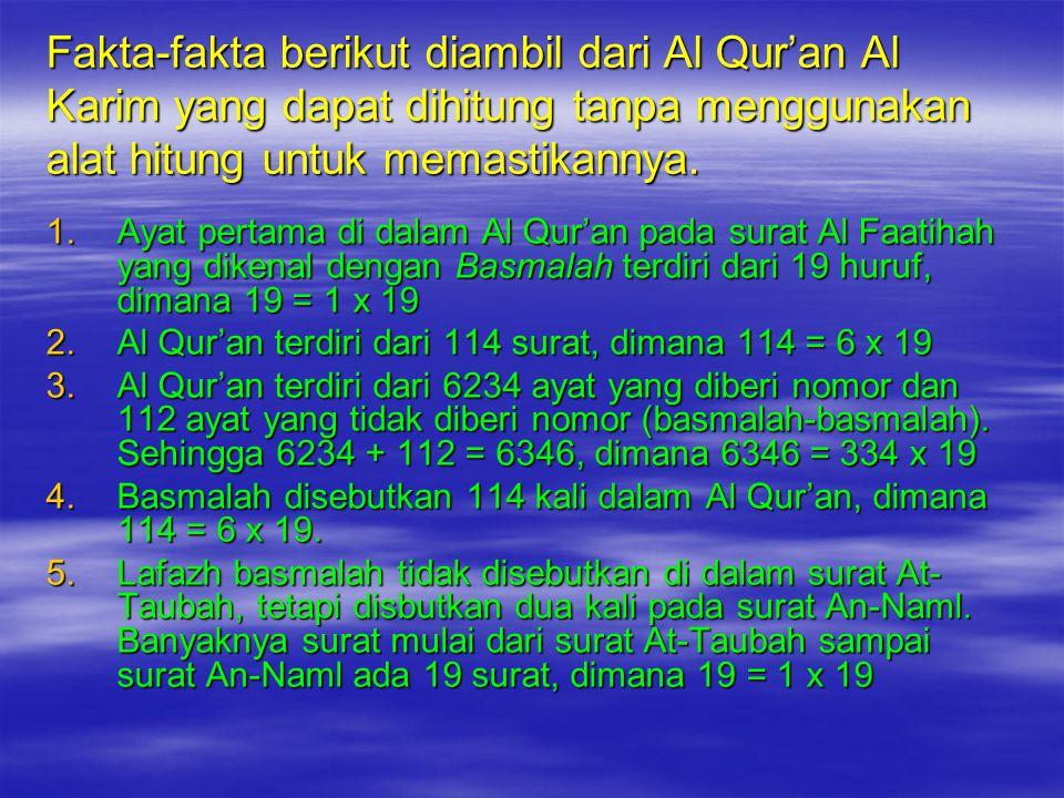 Hadirnya bilangan n x 19 pada Al Qur'an, dimana bilangan 19 adalah jumlah huruf nyata kalimat Bismillahirrahmanirrahiim. Proses pengulangan atas kelip