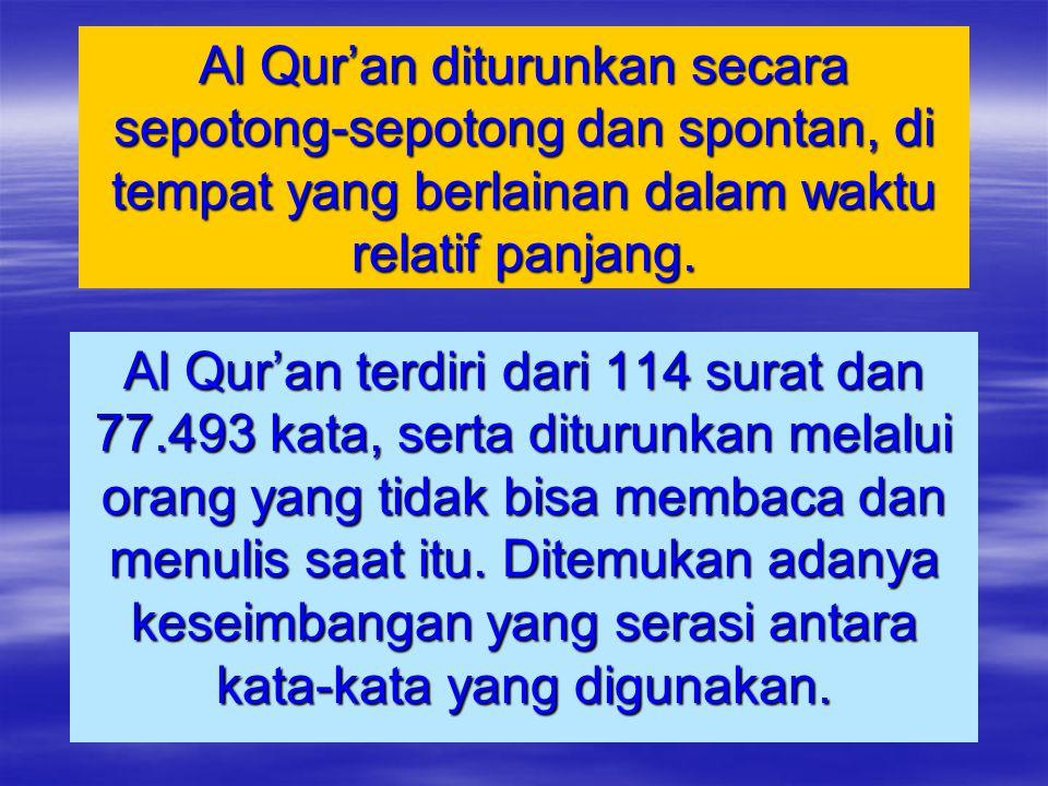 """Al Qur'an diturunkan oleh Allah SWT melalui Nabi Muhammad SAW yang """"ummi"""" (buta huruf). Ia hidup di jazirah Arab, dan hidup di tengah-tengah kaum yang"""