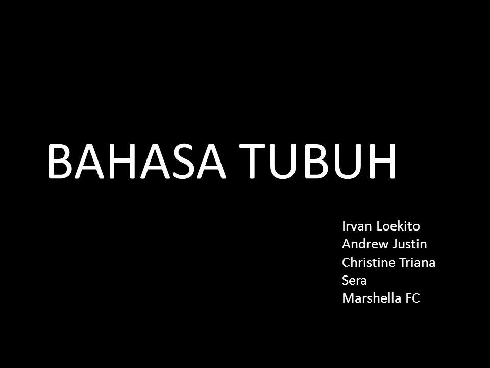 BAHASA TUBUH Irvan Loekito Andrew Justin Christine Triana Sera Marshella FC
