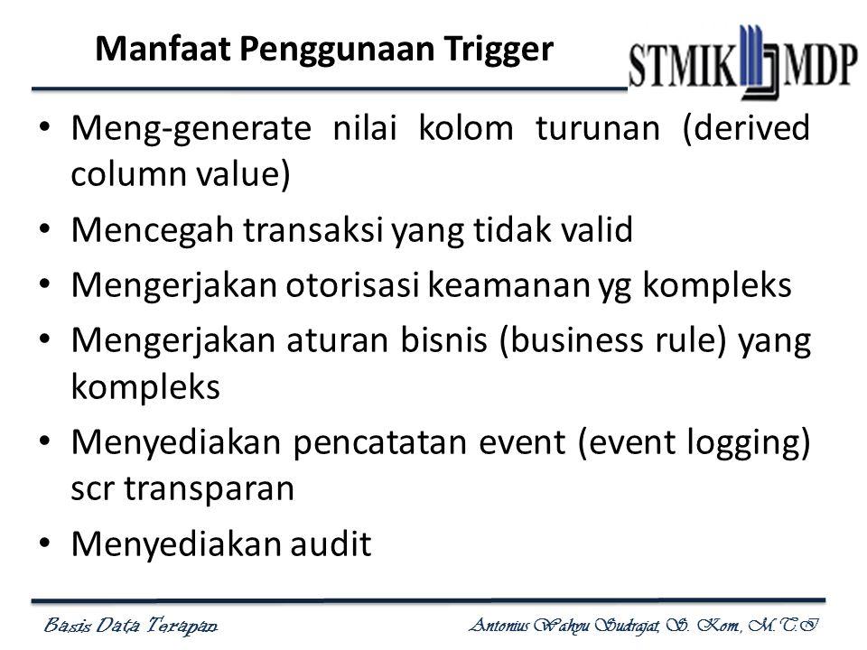 Basis Data Terapan Antonius Wahyu Sudrajat, S. Kom., M.T.I Membuat Trigger