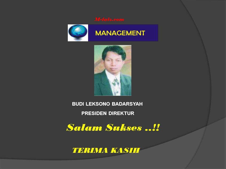 Salam Sukses..!! M-faiz.com TERIMA KASIH BUDI LEKSONO BADARSYAH PRESIDEN DIREKTUR