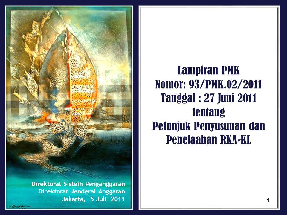 Direktorat Sistem Penganggaran Direktorat Jenderal Anggaran Jakarta, 5 Juli 2011 Lampiran PMK Nomor: 93/PMK.02/2011 Tanggal : 27 Juni 2011 tentang Pet