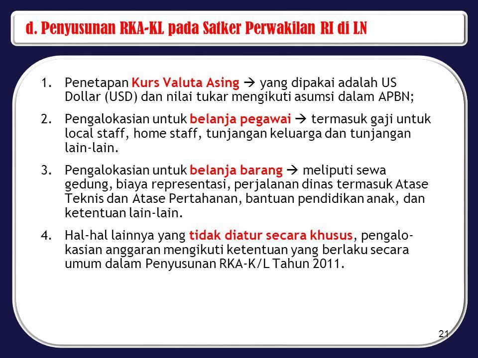 d. Penyusunan RKA-KL pada Satker Perwakilan RI di LN 1.Penetapan Kurs Valuta Asing  yang dipakai adalah US Dollar (USD) dan nilai tukar mengikuti asu