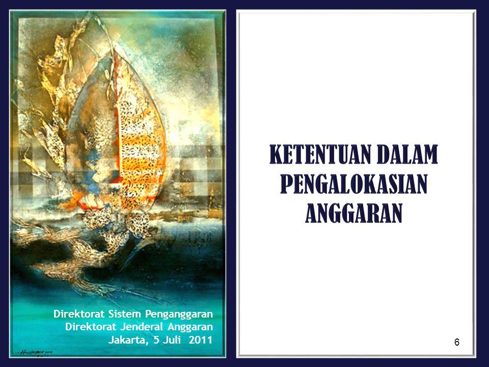Direktorat Sistem Penganggaran Direktorat Jenderal Anggaran Jakarta, 5 Juli 2011 6
