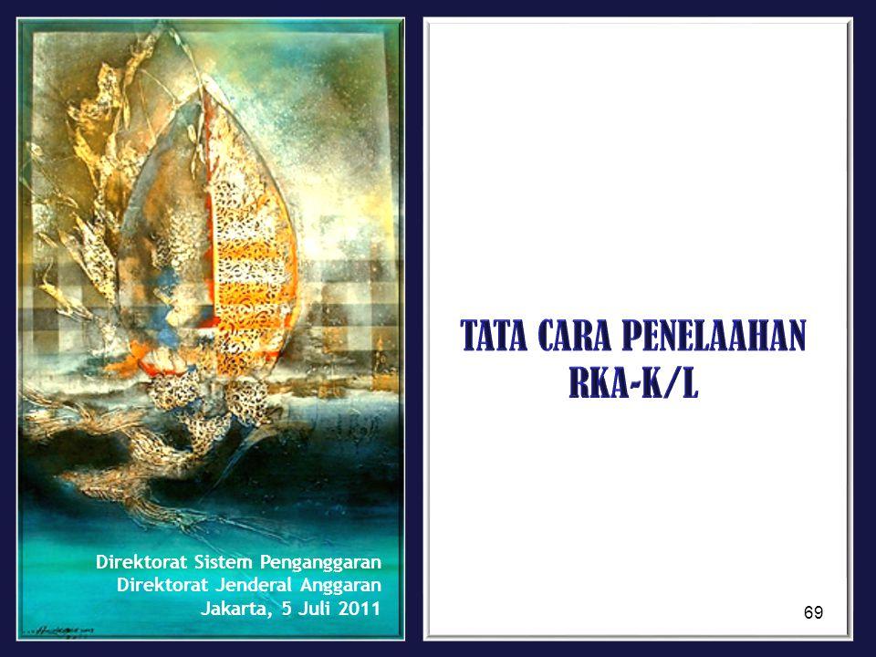 Direktorat Sistem Penganggaran Direktorat Jenderal Anggaran Jakarta, 5 Juli 2011 69