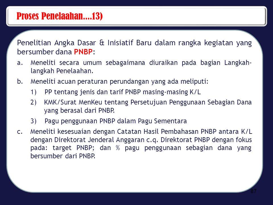 Proses Penelaahan....13) Penelitian Angka Dasar & Inisiatif Baru dalam rangka kegiatan yang bersumber dana PNBP: a.Meneliti secara umum sebagaimana di